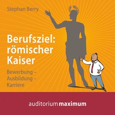 Berufsziel - römischer Kaiser Stephan Berry 9788711810156