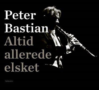 Altid allerede elsket Peter Bastian 9788702247190