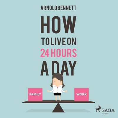 How to Live on 24 Hours a Day Arnold Bennett 9788711676080