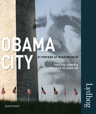 Obama City. Et portræt af Washington DC Torsten Jansen, Cathrine Gyldensted 9788764503708