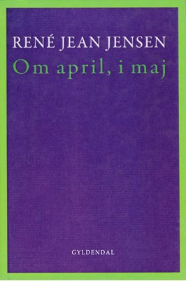 Om april, i maj René Jean Jensen 9788702207705