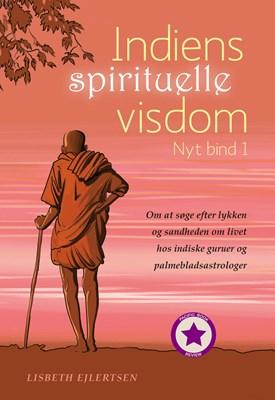 Indiens spirituelle visdom, Nyt bind 1 Lisbeth Ejlertsen 9788799960811