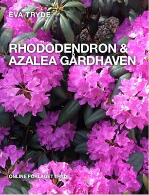 RHODODENDRON & AZALEA GÅRDHAVEN Eva Tryde 9788799970193