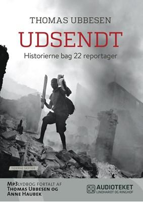 Udsendt - Historierne bag 22 reportager Thomas Ubbesen 9788711441800