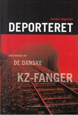 Deporteret - beretningen om de danske kz-fanger Rasmus Jørgensen 9788711377628