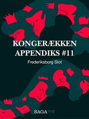Kongerækken Appendiks 11 – Frederiksborg Slot Anders Asbjørn Olling, Hans Erik Havsteen 9788711786086