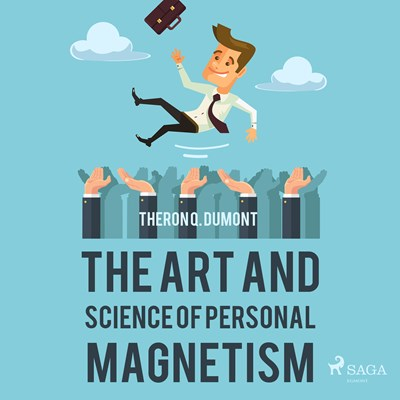 The Art and Science of Personal Magnetism Theron Q. Dumont 9788711675977
