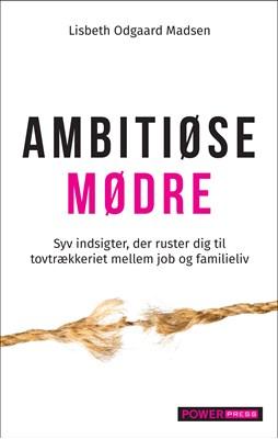 AMBITIØSE MØDRE Lisbeth Odgaard Madsen 9788799734931