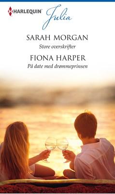 Store overskrifter/På date med drømmeprinsen Sarah Morgan, Fiona Harper 9789150785227
