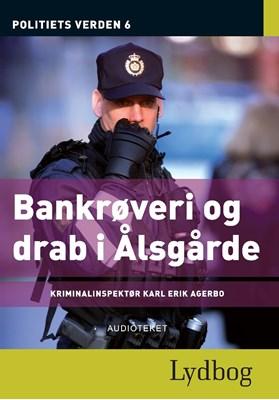 Bankrøveri og drab i Ålsgårde - Politiets verden 6 Diverse forfattere 9788711325049