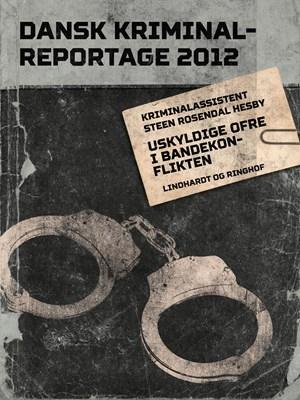 Uskyldige ofre i bandekonflikten Steen Rosendal Hesby 9788711779996
