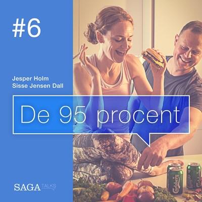 De 95 procent #6 - Palæo, vegansk, Raw, Atkins, LCHF... Sisse Jensen Dall, Jesper Holm 9788711872352