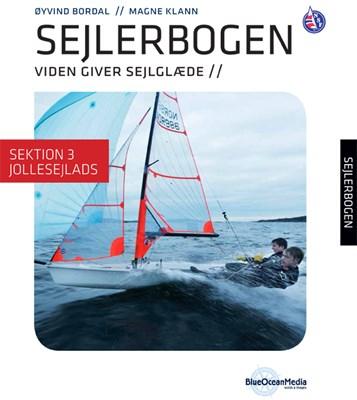 Sejlerbogen - Sektion 3: Jollesejlads Magne Klann, Øyvind Bordal 9788799480852