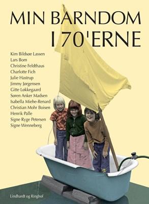 Min barndom i 70 erne Diverse forfattere 9788711959466