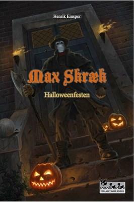 Max Skræk - Halloweenfesten Henrik Einspor 9788793061019