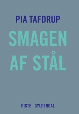 Smagen af stål Pia Tafdrup 9788702208429