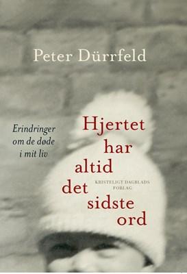 Hjertet har altid det sidste ord Peter Dürrfeld 9788711320501