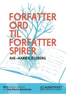 Forfatterord til forfatterspirer Ane-Marie Kjeldberg 9788711469804