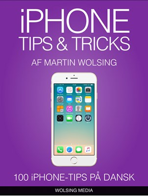iPhone Tips & Tricks Martin Wolsing 9788799912605