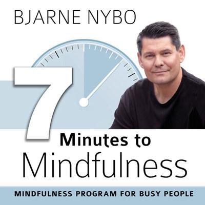 7 Minutes to Mindfulness Bjarne Nybo 9788799438587