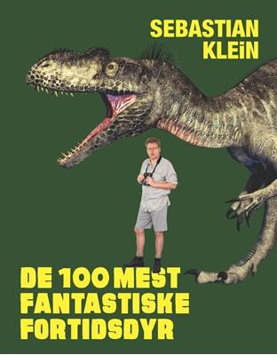 De 100 mest fantastiske fortidsdyr Sebastian Klein 9788711863909