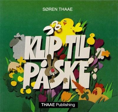 KLIP TIL PÅSKE Søren Thaae 9788799797905