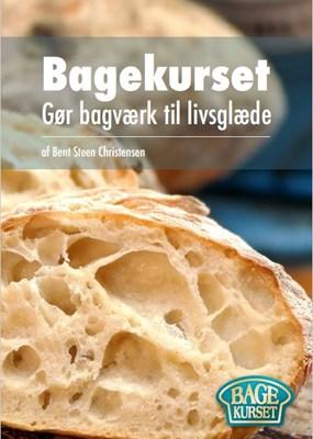 Bagekurset Gør bagværk til Livsglæde 2. Udgave Bent Steen Christensen 9788799809066