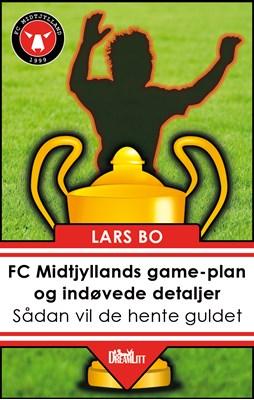 FC Midtjyllands game-plan og indøvede detaljer Lars Bo 9788771710755