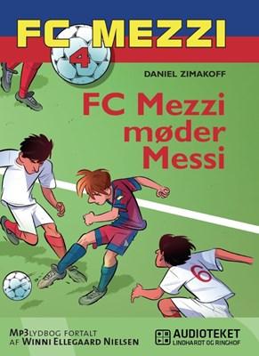 FC Mezzi 4: FC Mezzi møder Messi Daniel Zimakoff 9788711321034