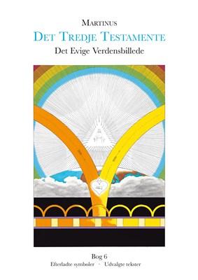 Det Evige Verdensbillede, bog 6 (Det Tredje Testamente) Martinus 9788757550139