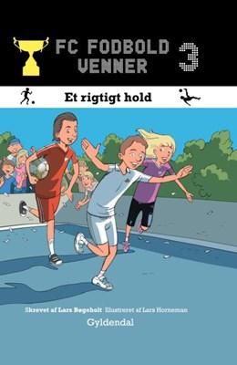 FC Fodboldvenner 3 - Et rigtigt hold Lars Bøgeholt Pedersen 9788702173024