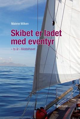 Skibet er ladet med eventyr Malene Wilken 9788771186581