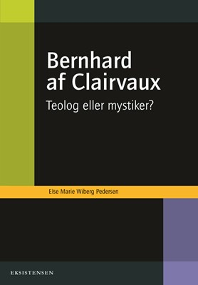 Bernhard af Clairvaux Else Marie Wiberg Pedersen 9788741003528