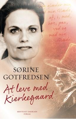 At leve med Kierkegaard Sørine Gotfredsen 9788711355909