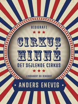 Cirkus Hinné. Det sejlende cirkus Anders Enevig 9788711862162