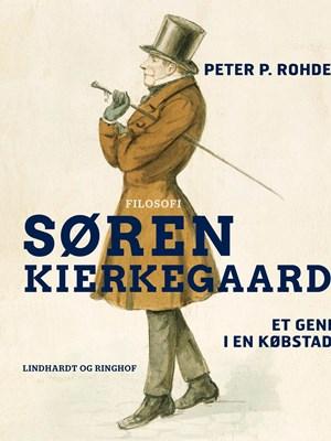 Søren Kierkegaard. Et geni i en købstad Peter P. Rohde 9788711854617