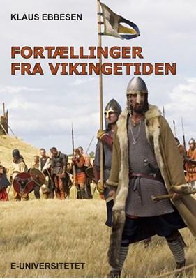Fortællinger fra vikingetiden Klaus Ebbesen 9788799109241