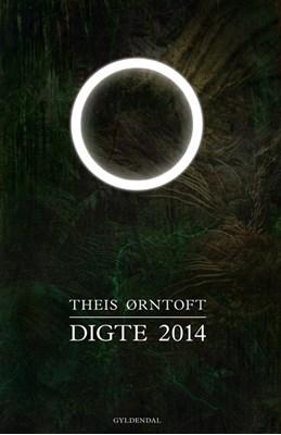 Digte 2014 Theis Ørntoft 9788702168440