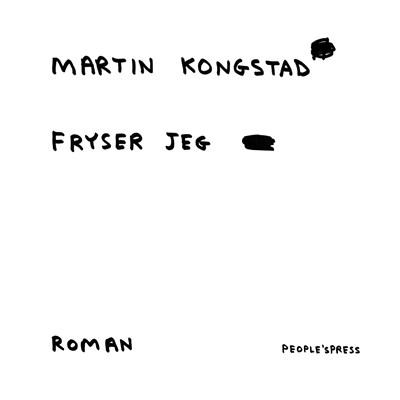 Fryser jeg Martin Kongstad 9788771379990