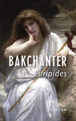 Bakchanter Euripides 9788793276154