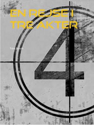 En rejse i tre akter Trine Breum 9788771705034