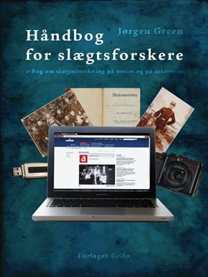 Håndbog for slægtsforskere.  Jørgen Green 9788789466590