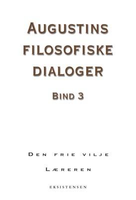 Augustins filosofiske dialoger, bind 3 Augustin 9788741003559