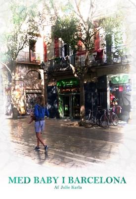 Med Baby i Barcelona Julie Karla Ørnbjerg Jersin 9788740433005