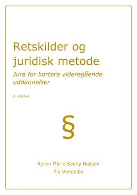 Retskilder og juridisk metode Karen Marie Saaby Nielsen, Pia Vendelbo 9788793392380