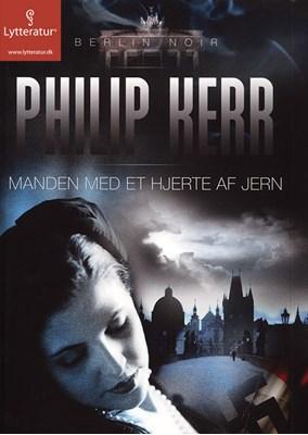 Manden med et hjerte af jern Philip Kerr 9788771624960