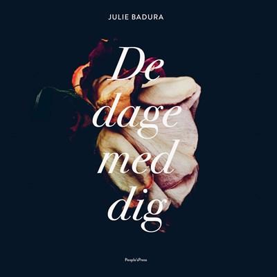 De dage med dig Julie Badura 9788771809107