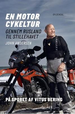 En motorcykeltur gennem Rusland til Stillehavet John Andersen 9788702246957