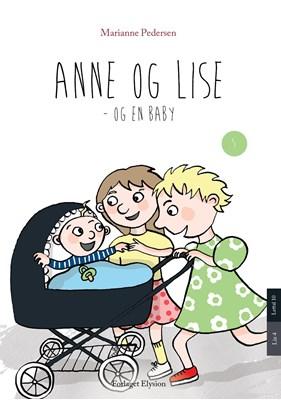 Anne og Lise og en baby Marianne  Pedersen 9788772140490