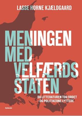 Meningen med velfærdsstaten Lasse Horne Kjældgaard 9788702249538